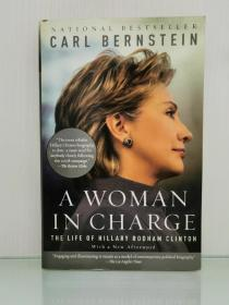 希拉里传:掌控美国的女人 A Woman in Charge:The Life of Hillary Rodham Clinton by Carl Bernstein (美国政治人物)英文原版书