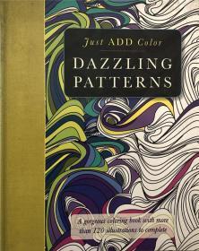 骞宠Dazzling Patterns: Gorgeous Coloring Books with More Than 120 Illustrations to Complete 鐐洰鍥炬锛氬崕涓界殑褰╄壊涔︾睄锛岃秴杩�120骞呮彃鍥惧畬鎴�