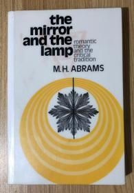 The Mirror and the Lamp: Romantic Theory and the Critical Tradition 镜与灯: 浪漫主义文论及批评传统
