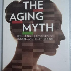 衰老的迷思The Aging Myth:Unlocking the Mysteries of Looking and Feeling Young