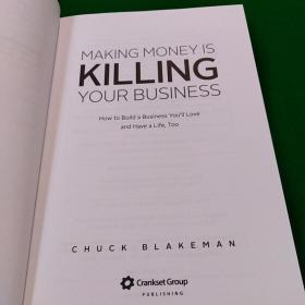 MAKING MONEYIS KILLING YOUR BUSINESS