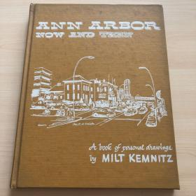 ANN  ARBOR NOW AND THEN (A book of personal drawing by MILT KEMNITZ) 精装英文画册 品佳