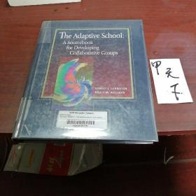The Adaptive SchooI: A Sourcebook for DeVeIoping CoIIaboratiVe GrouPs