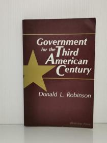 300年美国政府运作研究 Government For The Third American Century by Donald L Robinson (美国政治)英文原版书