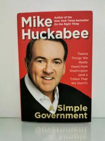 A Simple Government:Twelve Things We Really Need from Washington by Mike Huckabee (美国政府)英文原版书