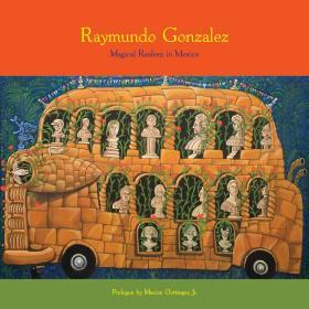 Raymundo Gonzalez: Magical Realism in Mexico