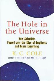 The Hole in the Universe: How Scientists Peered over the Edge of Emptiness and Found Everything