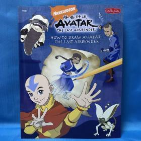 NICKELODEON. 降安神通 AMATAR THE LASTAIRBENDER HOW TO DRAW AVATAR: THE LAST AIRBENDER
