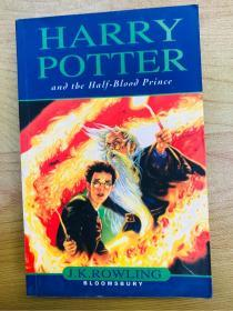 HARRY POTTER and tbe Half-blood prince/J. K. Rowling/BLOOMSBURY
