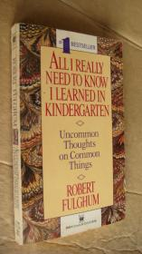 All I Really Need to Know I Learned in Kindergarten:Uncommon Thoughts on Common things 英文原版36开 书口三面刷黄  品好未划