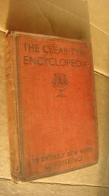 THE CLEAR-TYPE ENCYCLOPEDIA (AN ENTIRELY NEW WORK OF REFERENCE)  英文原版 布面精装50开 插图本 出版年代1939年以前  品相较好
