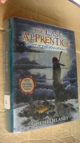THE LAST APPRENTICE:NIGHT OF THE SOUL STEALER (illustrated by Patrick Arrasmith,bonus includes TOM WARD'S SECRETS FOR SURVIVAL) <最后的门徒-偷心者的夜> 英文原版 精装24开+书衣 书衣。品好,厚册