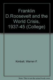 Franklin D. Roosevelt and the World Crisis, 1937-1945. (College)