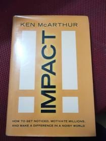 Impact: How to Get Noticed,Motivate Millions, and Make a Difference in a Noisy World (影响力 英文原版书)