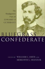 Bluegrass Confederate - The Headquarters Diary of Edward O. Guerrant