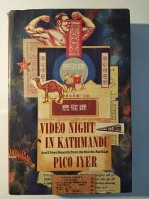Video Night in Kathmandu and Other Reports from the Not-So-Far East