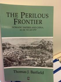 The Perilous Frontier: Nomadic Empires and China, 221 BC to AD 1757