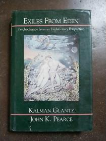 EXILES FROM  EDEN: Psychotherapy From an Evolutionary Perspective