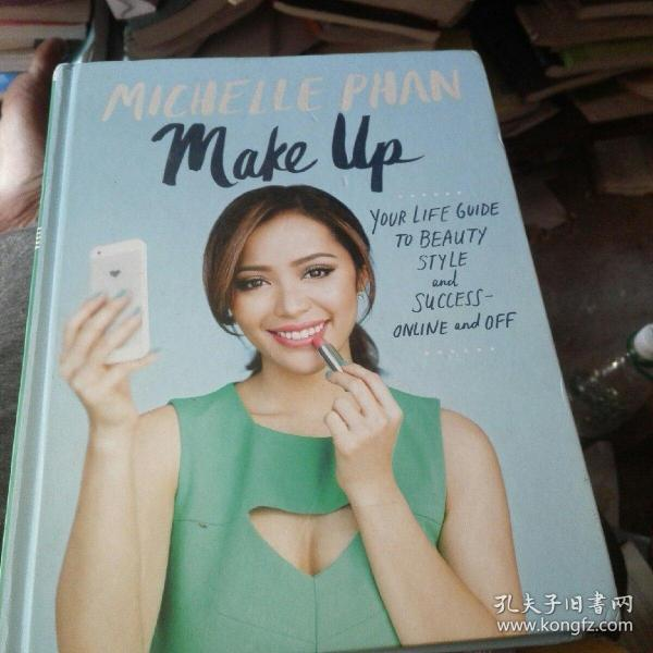 Make Up:Your Life Guide to Beauty, Style, and Success--Online and Off
