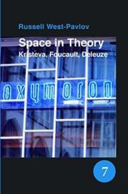 Space In Theory: Kristeva, Foucault, Deleuze