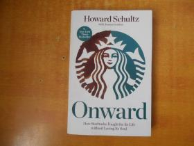 Onward: How Starbucks Fought for Its Life without Losing Its Soul星巴克创始人霍华德·舒瓦茨自传:《一路向前》(英文原版)【书名以图为准】