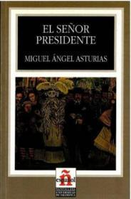 El Senor Presidente / Mr President (leer En Espanol) (spanish Edition)
