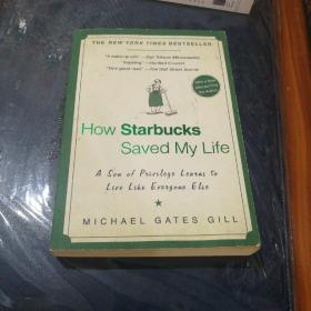 How Starbucks Saved My Life:A Son of Privilege Learns to Live Like Everyone Else