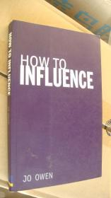 HOW TO INFLUENCE :The art of making things happen 英文原版《如何影响别人》 20开近新