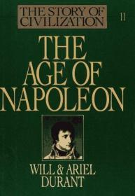The Age of Napoleon: A History of European Civilization from 1789 to 1815 (The Story of Civilizat...