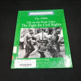 The 1960s: Life on the Front Lines: The Fight for Civil Rights 美国1960六十年代民权运动 美国历史 英文原版硬精装