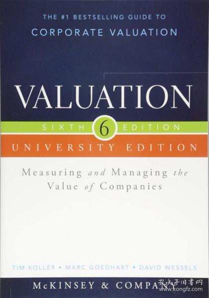 估值评估 Valuation: Measuring and Managing the Value of Companies, University Edition 英文原版 价值评估:公司价值的衡量与管理
