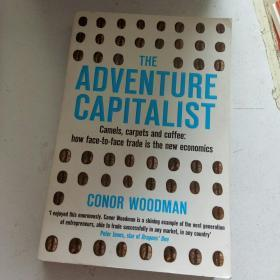 The Adventure Capitalist:Camels, Carpets and Coffee: How Face-to-face Trade is the New Economics by Conor Woodman(经济学)英文原版书
