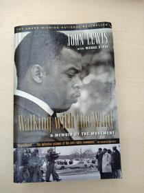 Walking with the Wind:A Memoir of the Movement