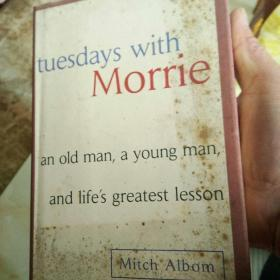 Tuesdays with Morrie  An Old Man, A Young Man an