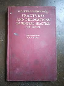 THE GENERAL PRACTICE SERIES: FRACTURES AND DISLOCATIONS IN GENERAL PRACTICE