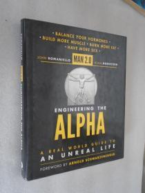 Man 2.0 Engineering the Alpha: A Real World Guide to an Unreal Life: Build More Muscle. Burn More Fat.  英文原版精装