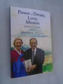 Power of Dream, Love, Mission my memoir of 54 years in the U.S  Matthew Whong 英文原版 签名版