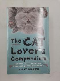 The Cat Lovers Compendium: Quotes, Facts, and Other Adorable Purr-ls of Wisdom