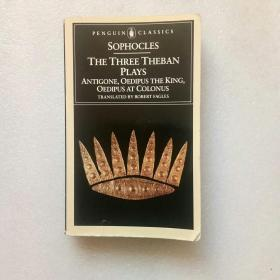 The Three Theban Plays:Antigone; Oedipus the King; Oedipus at Colonus(英文原版)