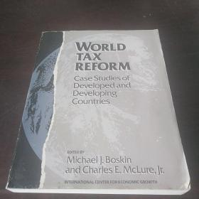 World tax reform: Case studies of developed and developing countries(英文原版)
