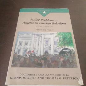 Major Problems in American Foreign Relations: Since 1914 : Documents and Essays (Major Problems in American History Series)(英文原版)