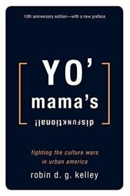 Yo Mamas Disfunktional!: Fighting the Culture Wars in Urban American