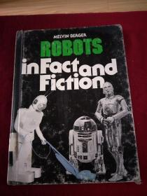ROBOTS in Fact and Fiction
