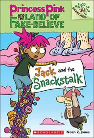 Jack and the Snackstalk: A Branches Book (Princess Pink and the Land of Fake-Believe)