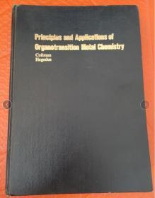 PRINCIPLES AND APPLICATIONS OF ORGANOTRANSITION METAL CHEMISTRY【有机过渡金属化学的原理和应用】