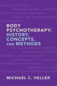 Body Psychotherapy: History, Concepts, and Methods 英文原版 身体心理治疗:历史,概念和方法