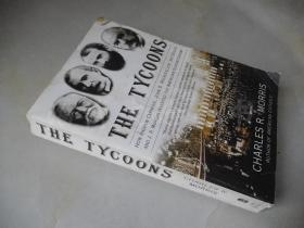 The Tycoons:How Andrew Carnegie, John D. Rockefeller, Jay Gould, and J. P. Morgan Invented the American Supereconomy【大32开 英文原版】(大富翁)【见描述】