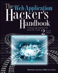 The Web Application Hacker's Handbook: Finding and Exploiting Security Flaws  Dafydd Stuttard 英文原版 黑客攻防技术宝典:Web实战篇 (第2版) (安全技术宝典全新升级