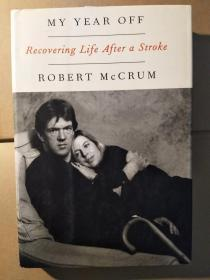 My Year Off: Recovering Life After a Stroke