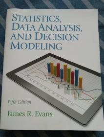 STATISTICS,DATA ANALYSIS,AND DECISION MODELING